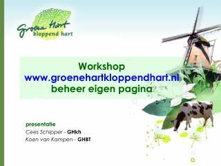 presentatie Cees Schipper  -  GHkh Koen van Kampen  -  GHBT