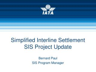 Simplified Interline Settlement SIS Project Update