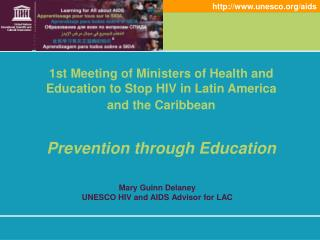 Mary Guinn Delaney UNESCO HIV and AIDS Advisor for LAC