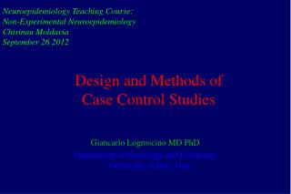 Design and Methods of  Case Control Studies