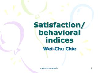 Satisfaction/ behavioral indices