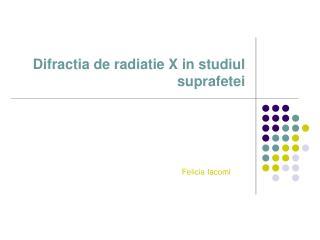 Difractia de radiatie X in studiul suprafetei