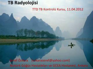 TB Radyolojisi TTD TB Kontrolü Kursu, 11.04.2012