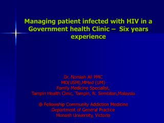 Managing patient infected with HIV in a Government health Clinic –  Six years experience