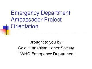 Emergency Department Ambassador Project Orientation