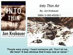 Into Thin Air By: Jon Krakauer ISBN: 0-385-49208-1