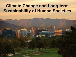Climate Change and Long-term Sustainability of Human Societies