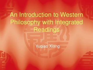 An Introduction to Western Philosophy with Integrated Readings