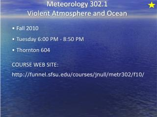 Meteorology  302.1 Violent Atmosphere and Ocean