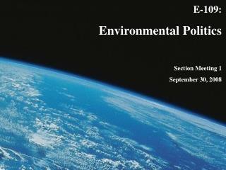 E-109:  Environmental Politics Section Meeting 1 September 30, 2008