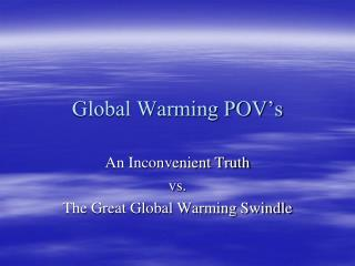 Global Warming POV's