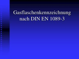 Gasflaschenkennzeichnung nach DIN EN 1089-3