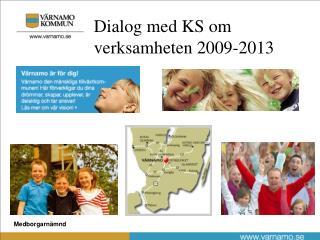 Dialog med KS om verksamheten 2009-2013