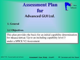 Assessment Plan for Advanced GUI Ltd .