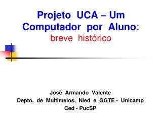 Projeto  UCA – Um  Computador  por  Aluno : breve  histórico