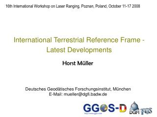 International  Terrestrial Reference  Frame -  Latest Developments