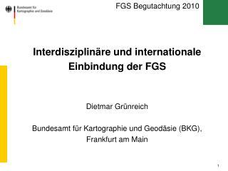 Interdisziplinäre und internationale Einbindung der FGS Dietmar Grünreich