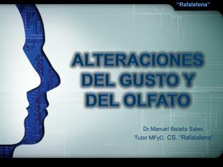 Dr.Manuel Batalla Sales.  Tutor MFyC. CS.  Rafalafena