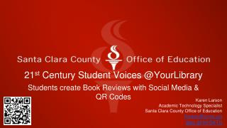 21 st  Century Student Voices @YourLibrary
