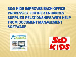 Ademero Customer Success Story of SnD Kids