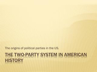 The Two-Party System in American History