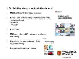 1. Så här jobbar vi med energi- och klimatarbetet!  Miljökvalitetsmål är utgångspunkten