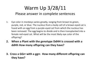 Warm  Up  3/28/11 Please answer in complete sentences