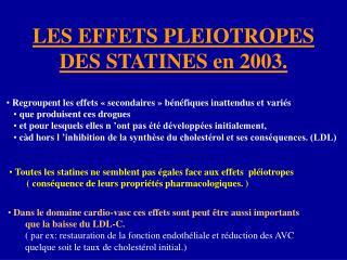 LES EFFETS PLEIOTROPES  DES STATINES en 2003.
