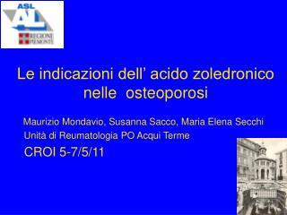 Le indicazioni dell' acido zoledronico   nelle  osteoporosi