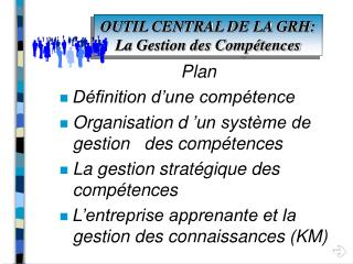 OUTIL CENTRAL DE LA GRH: La Gestion des Comp tences
