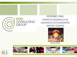 INFORME FINAL PROYECTO DESARROLLO DE  EQUIPOS DE ALTO DESEMPEÑO DIVISIÓN TENIENTE ENERO 2009
