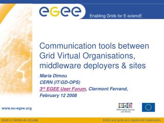 Communication tools between Grid Virtual Organisations, middleware deployers & sites