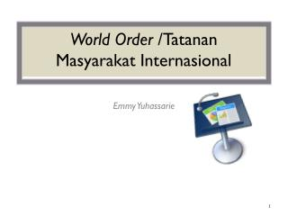 World Order  / Tatanan Masyarakat Internasional