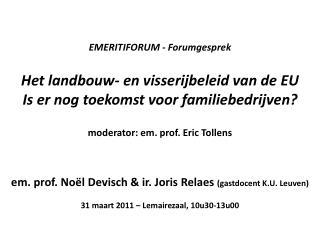 em. prof. Noël  Devisch  & ir. Joris  Relaes (gastdocent K.U. Leuven)