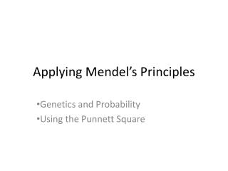 Applying Mendel's Principles