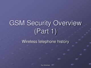 GSM Security Overview Part 1