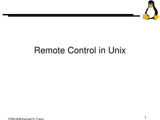 Remote Control in Unix