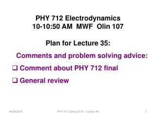PHY 712 Electrodynamics 10-10:50 AM  MWF  Olin 107 Plan for Lecture 35: