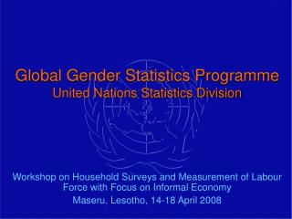Global Gender Statistics Programme  United Nations Statistics Division