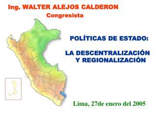 POLÍTICAS DE ESTADO:  LA DESCENTRALIZACIÓN     Y REGIONALIZACIÓN