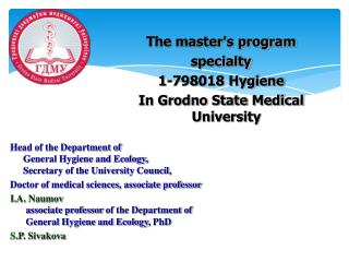 The master's program specialty 1-798018 Hygiene In Grodno State Medical University