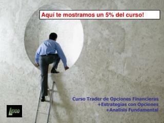 Curso Trader de Opciones Financieras +Estrategias con Opciones +Analisis Fundamental