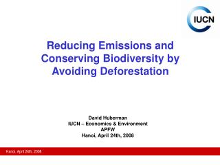 Reducing Emissions and Conserving Biodiversity by Avoiding Deforestation