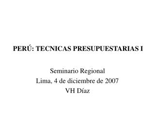 PERÚ: TECNICAS PRESUPUESTARIAS I