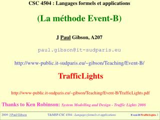 CSC 4504 : Langages formels et applications (La méthode Event-B) J  Paul  Gibson, A207