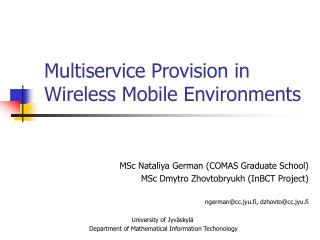 Multiservice Provision in Wireless Mobile Environments