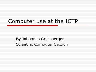 Computer use at the ICTP