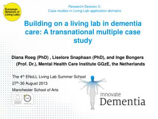Building on a living lab in dementia care: A transnational multiple case study