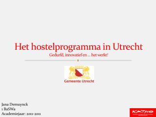 Het hostelprogramma in Utrecht Gedurfd, innovatief en … het werkt!