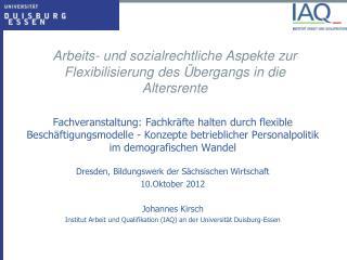 Arbeits- und sozialrechtliche Aspekte zur Flexibilisierung des Übergangs in die Altersrente